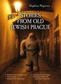 Wagnerová Magdalena: Stories from Old Jewish Prague