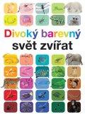 Ganeriová Anita: Divoký barevný svět zvířat