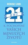 Linn Denise: 21 dní k pochopení vašich minulých životů