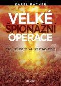 Pacner Karel: Velké špionážní operace časů studené války (1945-1965)