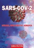Felton Greg: SARS-CoV-2: Nákaza, Spiklenectví, Korupce