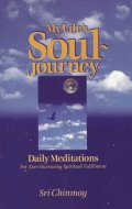 Chinmoy Sri: My Life´s Soul-Journey
