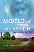 Byrneová Lorna: Andělé v mých vlasech - Vzpomínky - Skutečný příběh moderní irské mystičky