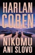 Coben Harlan: Nikomu ani slovo