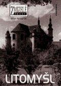 Skřívánek Milan: Zmizelé Čechy - Litomyšl