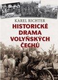Richter Karel: Historické drama volyňských Čechů