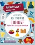 Piroddiová Chiara: Moje první kniha o domově se spoustou úžasných samolepek - Montessori svět