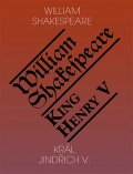 Shakespeare William: Král Jindřich V. / King Henry V.