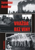 Haidler Jaroslav: Vražda bez viny