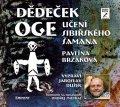 Brzáková Pavlína: Dědeček Oge - Učení sibiřského šamana - CDmp3 (Čte Jaroslav Dušek)