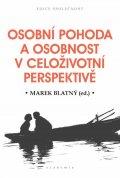 Blatný Marek: Osobní pohoda a osobnost v celoživotní perspektivě