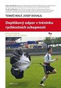 Malý Tomáš, Dovadil Josef,: Doplňkový odpor v tréninku rychlostních schopností