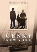 Nekola Martin: Český New York