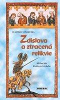 Vondruška Vlastimil: Zdislava a ztracená relikvie - Hříšní lidé Království českého
