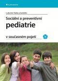 Kukla Lubomír a kolektiv: Sociální a preventivní pediatrie v současném pojetí