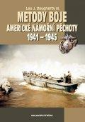 Dougherty Leo J.: Metody boje americké námořní pěchoty 1941 – 1945