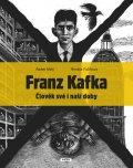 Malý Radek, Fučíková Renáta: Franz Kafka - Člověk své a naší doby