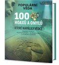 neuveden: 100 hoaxů a omylů, které napálily vědce