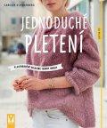 Schwarbergová Carolin: Jednoduché pletení - Vlastnoručně upletené trendy modely