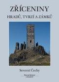 Sušický Viktor: Zříceniny hradů, tvrzí a zámků - Severní Čechy