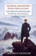 Nietzsche Friedrich: Tak pravil Zarathustra - Kniha pro všechny a pro nikoho / Also sprach Zarat