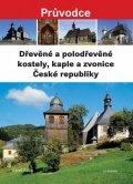 Kuča Karel: Dřevěné a polodřevěné kostely, kaple a zvonice České republiky