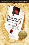 de la Motte Anders: Buzz
