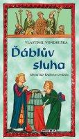 Vondruška Vlastimil: Ďáblův sluha - Hříšní lidé Království českého