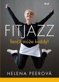 Peerová Helena: Fitjazz® – Tančit může každý!