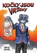 Horák Jakub: Kočky jsou vrženy - limitovaná edice