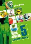 Smith Jeffrey M.: Doba jedová 5 - Geneticky modifikované potraviny