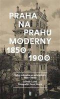 Lukeš Zdeněk, Hroch Pavel,: Praha na prahu moderny - Velký průvodce po architektuře 1850-1900