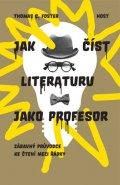 Foster Thomas C.: Jak číst literaturu jako profesor