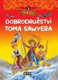 Twain Mark: Dobrodružství Toma Sawyera - Světová četba pro nejmenší