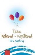 Keleová-Vasilková Táňa: Tři sestry