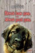 Brumovská Aida: Život bez psa - život pod psa - 2. vydání