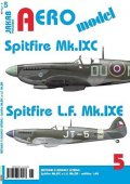 neuveden: AEROmodel 5 - Spitfire Mk.IXC a Spitfire L.F.Mk.IXE