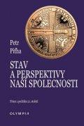 Piťha Petr: Stav a perspektivy naší společnosti - Práce z počátku 21. století