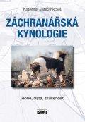 Jančaříková Kateřina: Záchranářská kynologie - Teorie, data, zkušenosti