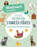 Piroddiová Chiara: Moje první kniha o domácích zvířatech se spoustou úžasných samolepek