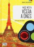 Trevisan Irena: Naše města včera a dnes - Kniha s objektivem