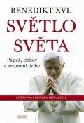 Seewald Peter: Benedikt XVI. - Světlo světa - Papež, církev a znamení doby