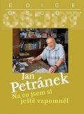 Petránek Jan: Na co jsem si ještě vzpomněl + CD