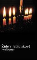 Byrtus Josef: Židé v Jablunkově