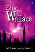 Wallace Edgar: Muž, který koupil Londýn