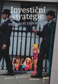 Kohout Pavel: Investiční strategie pro třetí tisíciletí