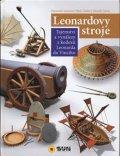 Laurenza Domenico, Tadde Mario, Zanon Edoardo: Leonardovy stroje - Tajemství a vynálezy z kodexů Leonarda da Vinciho