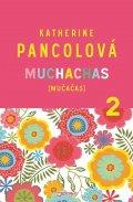Pancolová Katherine: Muchachas (MUČAČAS) II.