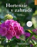 Meidingerová Martina: Hortenzie v zahradě - Inspirace a praktické tipy