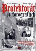 Heyduk Miloš, Sýs Karel: Protektorát ve fotografiích